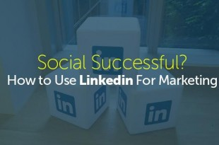 Use LinkedIn for Successful Marketing