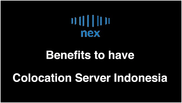 Benefits To Have Colocation Server Indonesia