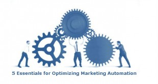 5 Essentials For Optimizing Marketing Automation